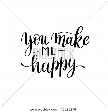 you make my happy black and white hand written lettering about love to valentines day design poster, greeting card, banner, calligraphy vector illustration