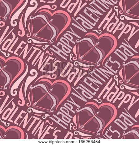 Vector seamless pattern for Happy Valentine's Day: arrow and bow in heart on wrapping paper for gift, dark art background ornament with lettering valentines day, abstract holiday with text.