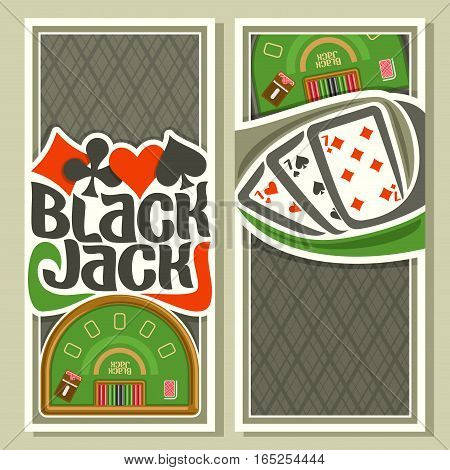 Vector vertical banners of Black Jack for text: combination hand seven 7 of cards suits for gambling game on green blackjack table with equipment in casino club, banner black jack tournament.