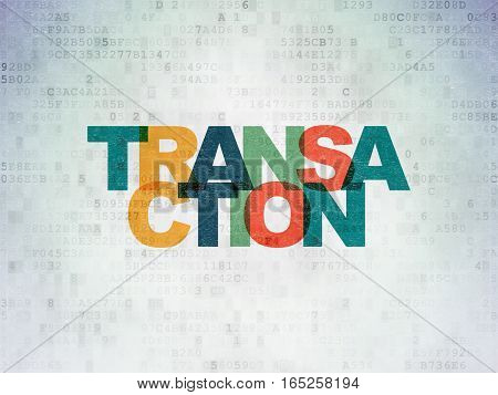 Money concept: Painted multicolor text Transaction on Digital Data Paper background