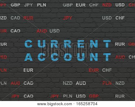 Currency concept: Painted blue text Current Account on Black Brick wall background with Currency
