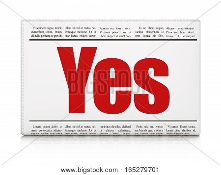Finance concept: newspaper headline Yes on White background, 3D rendering