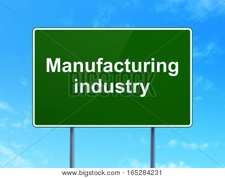Industry concept: Manufacturing Industry on green road highway sign, clear blue sky background, 3D rendering