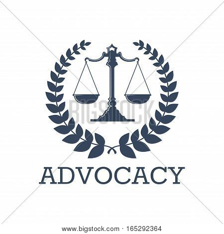 Juridical icon or advocacy vector emblem with Justice Scales and laurel wreath symbol for advocate or attorney office. Vector isolated badge for law counsel, prosecutor or lawyer and barrister notary company