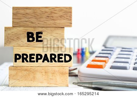 Text message Be prepared on wooden with office table. Business concept