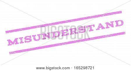 Misunderstand watermark stamp. Text caption between parallel lines with grunge design style. Rubber seal stamp with dust texture. Vector violet color ink imprint on a white background.