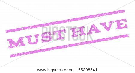 Must Have watermark stamp. Text caption between parallel lines with grunge design style. Rubber seal stamp with dirty texture. Vector violet color ink imprint on a white background.