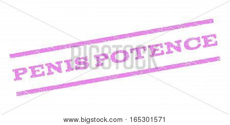 Penis Potence watermark stamp. Text caption between parallel lines with grunge design style. Rubber seal stamp with unclean texture. Vector violet color ink imprint on a white background.