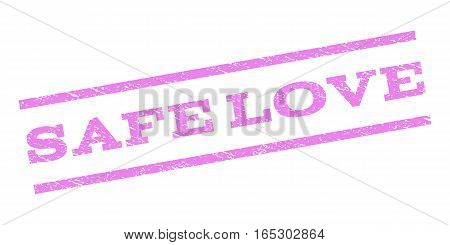 Safe Love watermark stamp. Text caption between parallel lines with grunge design style. Rubber seal stamp with dust texture. Vector violet color ink imprint on a white background.