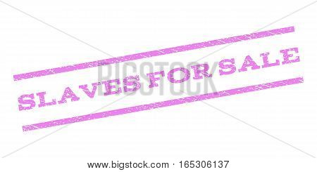 Slaves For Sale watermark stamp. Text caption between parallel lines with grunge design style. Rubber seal stamp with unclean texture. Vector violet color ink imprint on a white background.