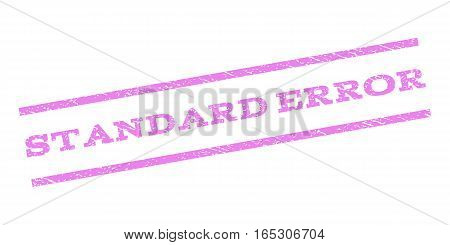 Standard Error watermark stamp. Text tag between parallel lines with grunge design style. Rubber seal stamp with dirty texture. Vector violet color ink imprint on a white background.