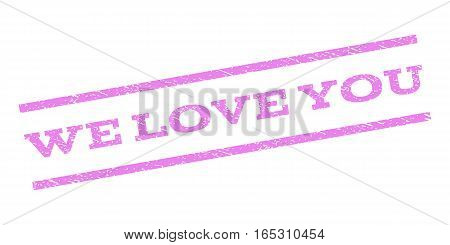 We Love You watermark stamp. Text tag between parallel lines with grunge design style. Rubber seal stamp with dirty texture. Vector violet color ink imprint on a white background.