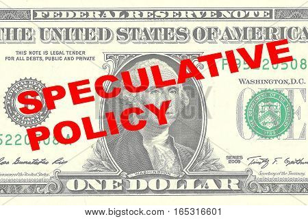 "Render illustration of ""SPECULATIVE POLICY"" title on One Dollar bill as a background poster"