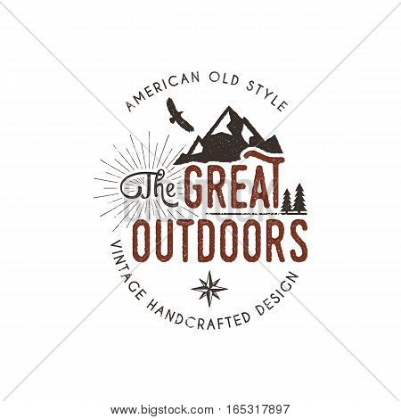 Vintage outdoors label. Retro illustration of wilderness badge. Typography and rough style. Vector adventure insignia with letterpress effect. Custom great quote. design.