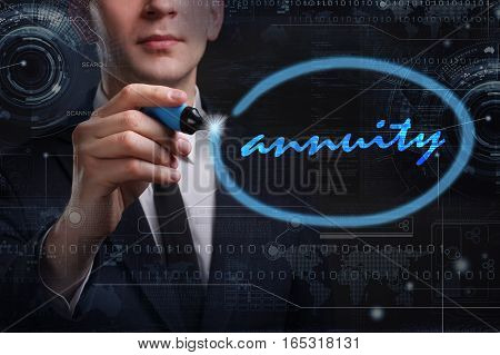 Business, Technology, Internet And Network Concept. Young Business Man Writing Word: Annuity
