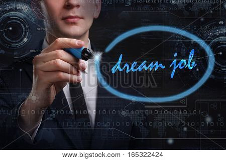 Business, Technology, Internet And Network Concept. Young Business Man Writing Word: Dream Job