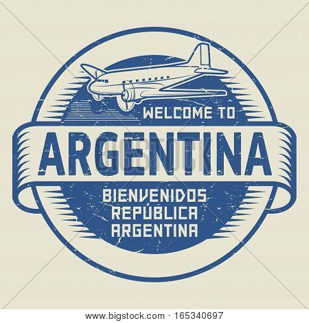 Grunge rubber stamp or tag with airplane and text Welcome to Argentina (in spanish language too) vector illustration
