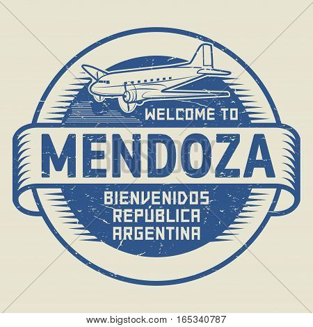 Grunge rubber stamp or tag with airplane and text Welcome to Mendoza Argentina (in spanish language too) vector illustration