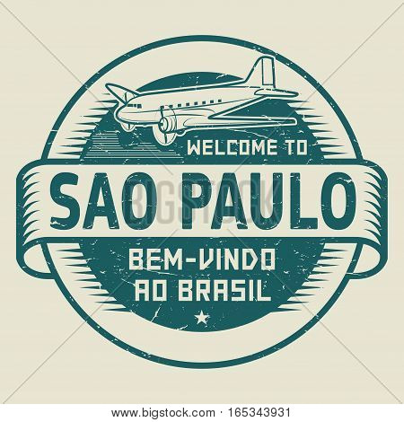 Grunge rubber stamp or tag with airplane and text Welcome to Sao Paulo Brazil (in Portuguese language too) vector illustration