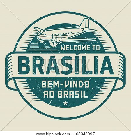 Grunge rubber stamp or tag with airplane and text Welcome to Brasilia Brazil (in Portuguese language too) vector illustration