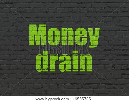 Money concept: Painted green text Money Drain on Black Brick wall background