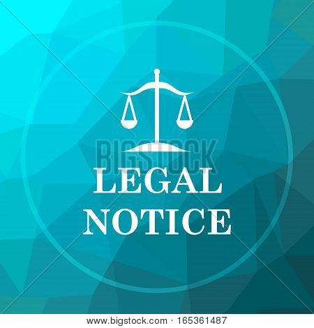 poster of Legal notice icon. Legal notice website button on blue low poly background.