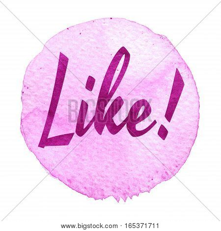 Pink, Purple Watercolor Circle With Word Like Isolated On A White Background.