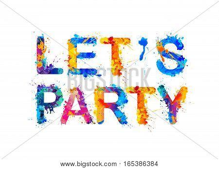 Let's party. Splash paint vector watercolor inscription