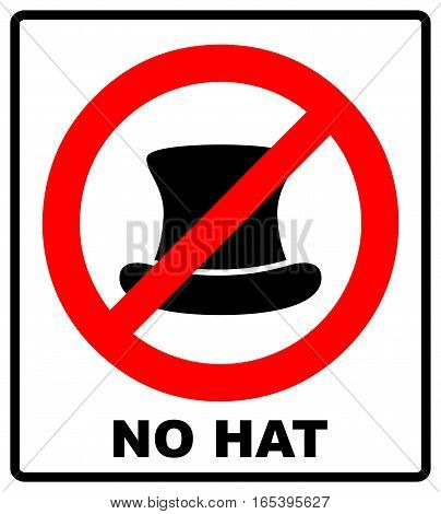 No Top hat sign. Red prohibition sign. Stop symbol. Vector illustration, text in red circle