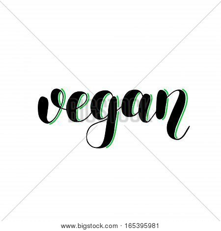 Vegan. Brush hand lettering vector illustration. Inspiring quote. Motivating modern calligraphy. Great for pillow cases, prints and posters, greeting cards, home decor, apparel design and more.
