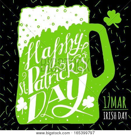 St. Patricks Day greeting. Lettering St. Patricks Day. Vector illustration in green and white colors on black background. Mug of beer, shamrock, date