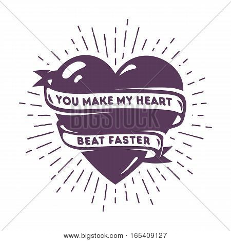 Creative card with heart and romantic text. Poster with phrase You make my heart beat faster. Vector illustration good for poster, banner, valentines cards or t-shirt print.