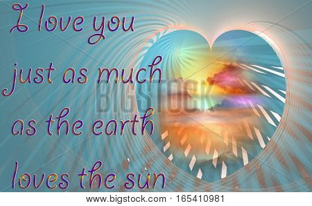 Fractal blue heart with the text I love you just as much as the earth loves the sun