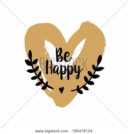 Be Happy brush typography illustration. Handmade calligraphy for print, card, T-shirt. Hand drawn golden heart background. Vector quote for Valentines Day. Love symbol element