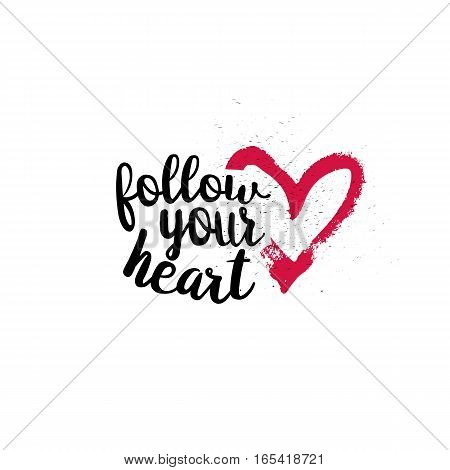 Follow your heart brush lettering illustration. Handmade calligraphy for print, card, T-shirt. Hand drawn pink heart background. Vector quote for Valentines Day. Love symbol element