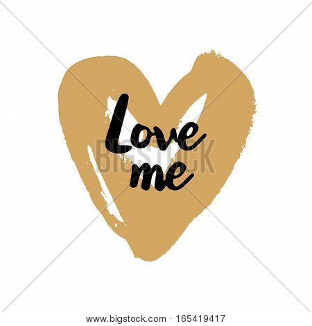 Love me brush typography illustration. Handmade calligraphy for print, card, T-shirt. Hand drawn golden heart background. Vector quote for Valentines Day. Love symbol element