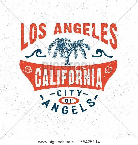 CITY OF ANGELS LOS ANGELES CALIFORNIA. Handmade Palms trees retro style. Design fashion apparel textured print. T shirt graphic vintage grunge vector illustration badge label logo template.