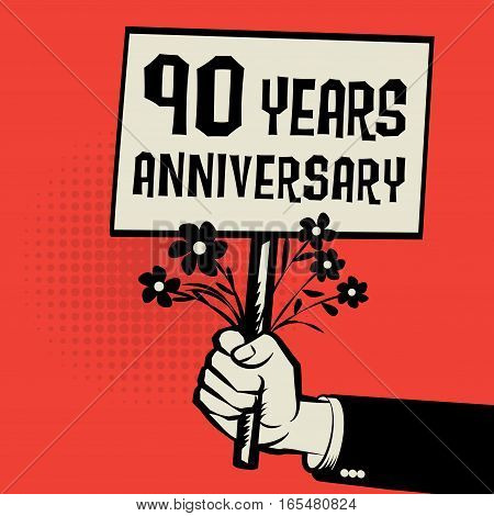 Poster in hand business concept with text 90 years anniversary vector illustration