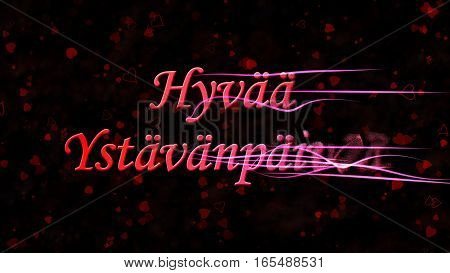"Happy Valentine's Day Text In Dutch ""hyvaa Ystavanpaivaa"" Turns To Dust From Right On Dark Backgroun"