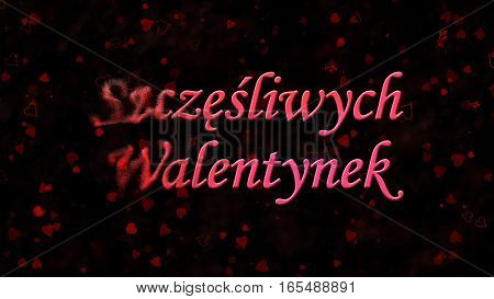 "Happy Valentine's Day Text In Polish ""szczesliwych Walentynek"" Turns To Dust From Left On Dark Backg"