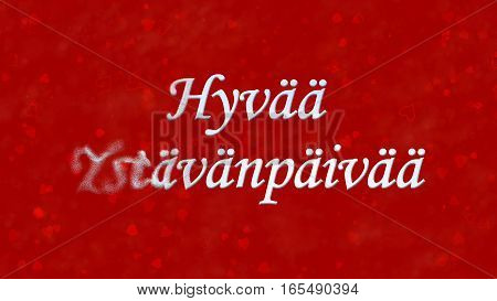 """Happy Valentine's Day Text In Dutch """"hyvaa Ystavanpaivaa"""" Turns To Dust From Left On Red Background"""