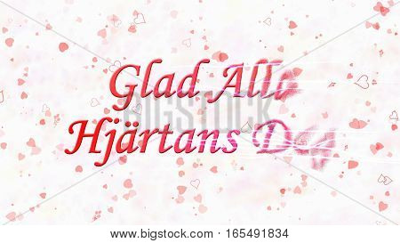 """Happy Valentine's Day Text In Swedish """"glad Alla Hjartans Dag"""" Turns To Dust From Right On Light Bac"""
