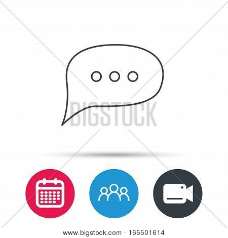Chat icon. Comment message sign. Dialog speech bubble symbol. Group of people, video cam and calendar icons. Vector