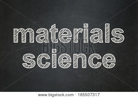 Science concept: text Materials Science on Black chalkboard background