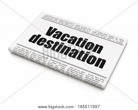 Travel concept: newspaper headline Vacation Destination on White background, 3D rendering