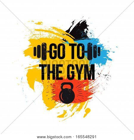 black kettlebell on colorful brush background with motivation text go to the gym.Fitness quote. Vector illustration.