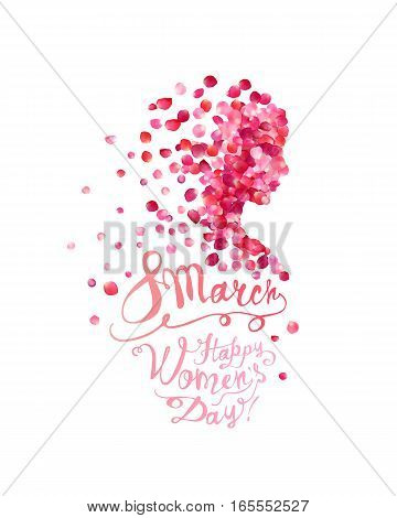 8 March. Happy Women's Day! Woman Of Rose Petals