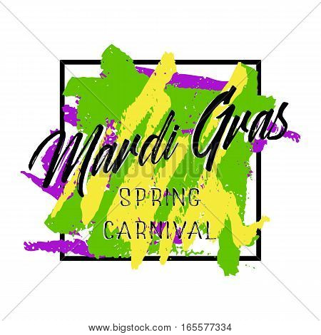 Festive card with lettering for Mardi Gras spring carnival with colorful painted brush strokes in frame on white background. Fat Tuesday holiday banner. Vector illustration
