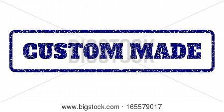 Navy Blue rubber seal stamp with Custom Made text. Vector tag inside rounded rectangular banner. Grunge design and unclean texture for watermark labels. Horisontal sign on a white background.