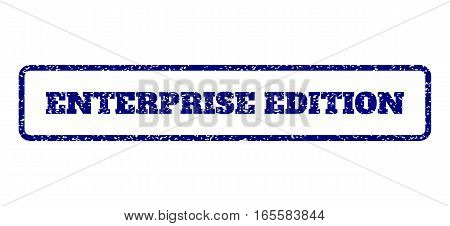 Navy Blue rubber seal stamp with Enterprise Edition text. Vector message inside rounded rectangular banner. Grunge design and dirty texture for watermark labels.